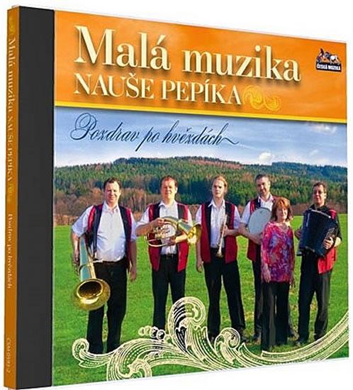 Malá muzika Nauše Pepíka - Pozdrav po hvězdách - 1 CD - neuveden - 12,5x14,2