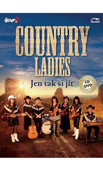 Country Ladies - Jen tak si jít - CD+DVD - neuveden - 13,6x19,1