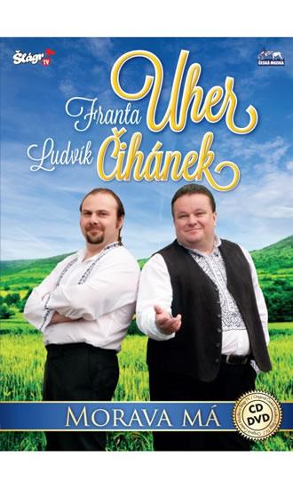 Franta Uher + Ludvík Čihánek - Morava má - CD+DVD - neuveden - 13,7x19,1