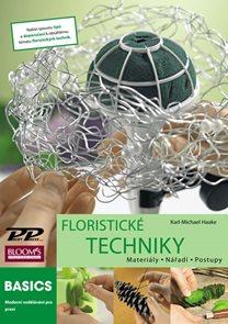 Floristické techniky - Materiály, nářadí, postupy