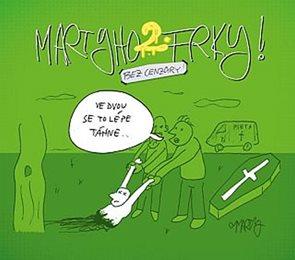 Martyho frky 2