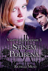 Vampýrská akademie 3 - Stínem...- 2. vyd