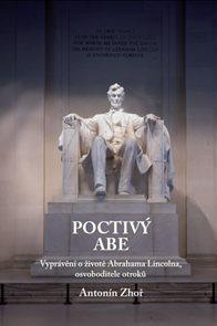 Poctivý Abe - Vyprávění o životě Abrahama Lincolna, osvoboditele otroků