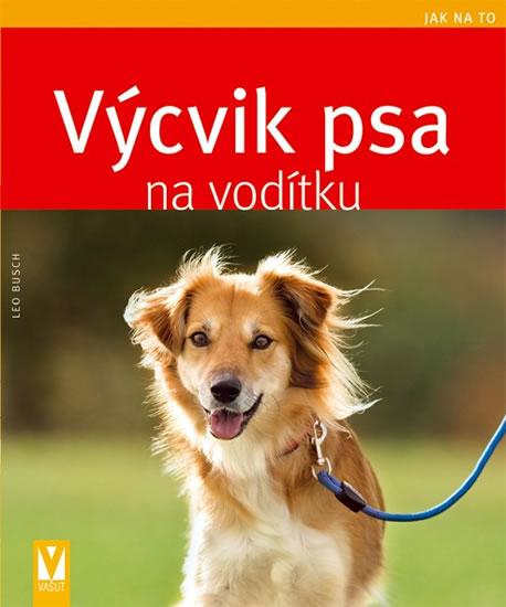Výcvik psa na vodítku - Jak na to - Busch Leo - 16,6x20,1
