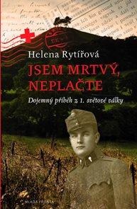 Jsem mrtvý, neplačte - Dojemný příběh z 1. světové války