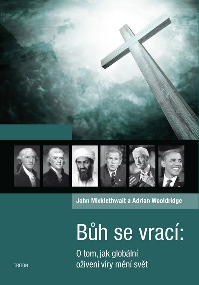 Bůh se vrací - O tom, jak globální oživení víry mění svět - Micklethwait John, Wooldridge Adrian - 14,9x20,7