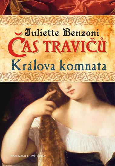 Čas travičů - Králova komnata - Benzoni Juliette - 14,9x21,1