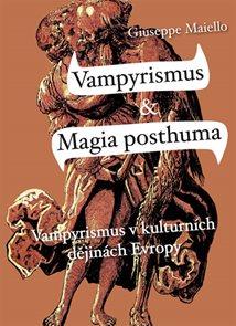 Vampyrismus a magia posthuma - Vampyrismus v kulturních dějinách Evropy