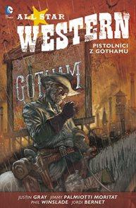 All Star Western 1 - Pistolníci z Gothamu