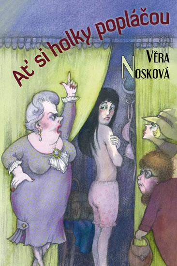 Ať si holky popláčou - Nosková Věra - 13,7x20,6