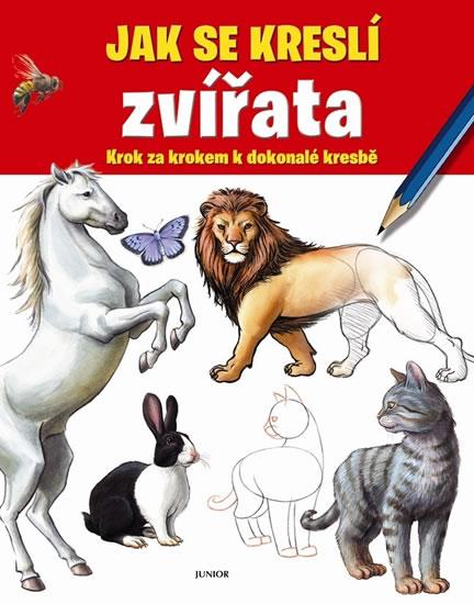 Jak se kreslí zvířata - Krok za krokem k dokonalé kresbě - neuveden - 22,2x28