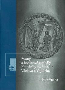 Zvony a hodinové cimbály Katedrály sv. Víta, Václava a Vojtěcha