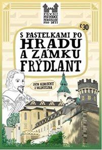 S pastelkami po hradu a zámku Frýdlant