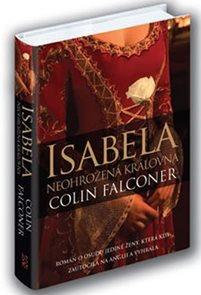 Isabela - Neohrožená královna
