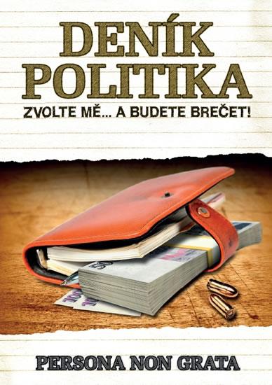 Deník politika - Zvolte mě… a budete brečet! - Persona non grata - 13,8x19,5