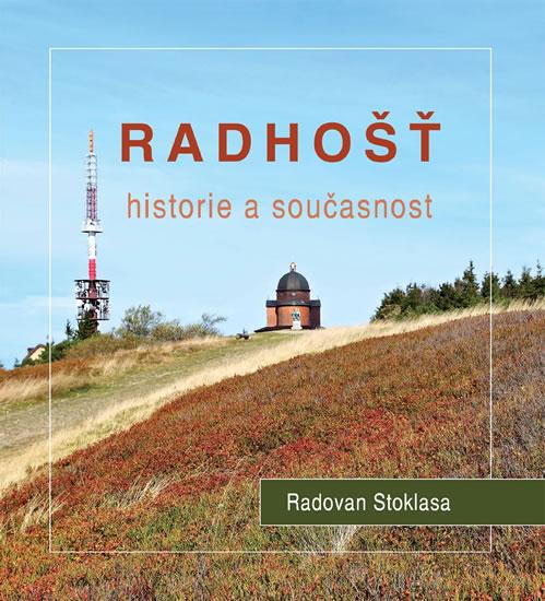 Radhošť - Historie a současnost - Stoklasa Radovan - 20,7x22,7
