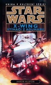 Star Wars X-Wing 9: Stíhači z Adumaru