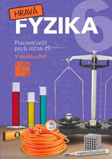 Hravá fyzika 6 - PS pro 6. ročník ZŠ (původní řada) - Benkovská Helena a kolektiv - 21x29,7