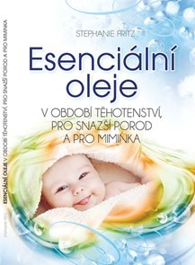 Esenciální oleje v období těhotenství, pro snazší porod a pro miminka
