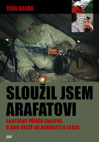 Sloužil jsem Arafatovi - Skutečný příběh snajpra o jeho cestě od nenávisti k lásce - Saada Tass - 15x21