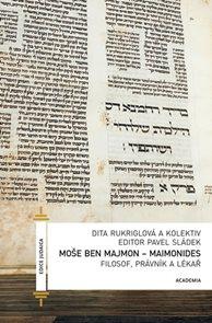 Moše Ben Majmon - Maimonides, Filosof, právník a lékař