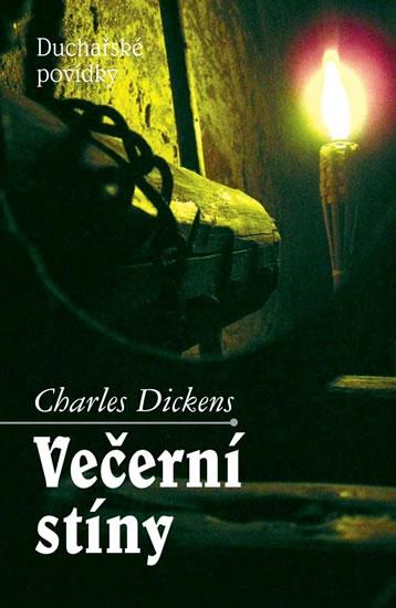 Večerní stíny - Duchařské povídky - Dickens Charles - 13,2x20,2