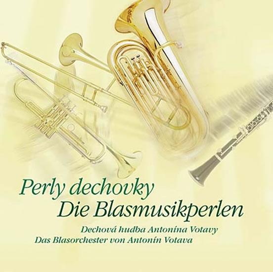Perly dechovky - Dechová hudba Antonína Votavy - CD - neuveden - 12,5x14,2