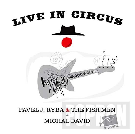 Michal David & Pavel J. Ryba & The Fish - Live in Circus - CD - neuveden - 12,5x14,2