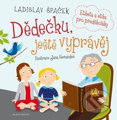 Dědečku, ještě vyprávěj - Etiketa a etika pro předškoláky + CD - Špaček Ladislav - 22,4x22,7