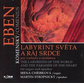 Labyrint světa a ráj srdce pro varhany a recitátora / The Labyrinth of the World and the Paradise of