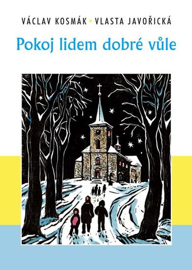 Pokoj lidem dobré vůle - Kosmák Václav, Javořická Vlasta - 13,7x20,2
