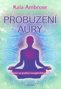 Probuzení Aury - Cvičení na posílení energetického těla