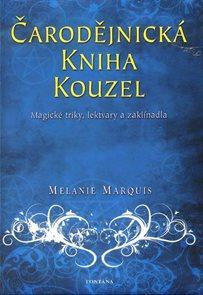 Čarodějnická kniha kouzel - Magické triky, lektvary a zaklínadla