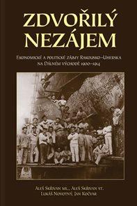 Zdvořilý nezájem - Ekonomické a politické zájmy Rakouska-Uherska na Dálném východě 1900-1914