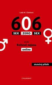 Sex zero sex aneb Bohové nejsou online