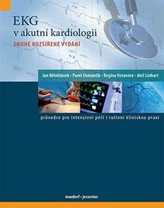 EKG v akutní kardiologii - Průvodce pro intenzivní péči i rutinní klinickou praxi